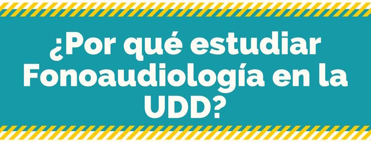 ¿Por qué estudiar Fonoaudiología en la UDD?