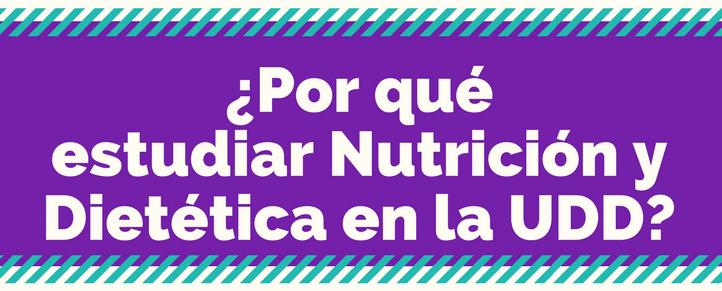 ¿Por qué estudiar Nutrición y Dietética en la UDD?